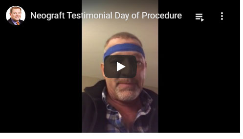 Thumbnail of a Neograft Testimonial Day of Procedure video - click to see